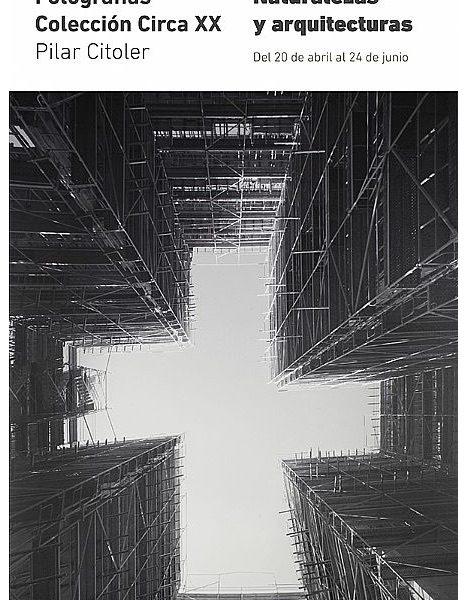 Invitation | Fotografías Circa XX Pilar Citoler. Naturalezas y Arquitectura