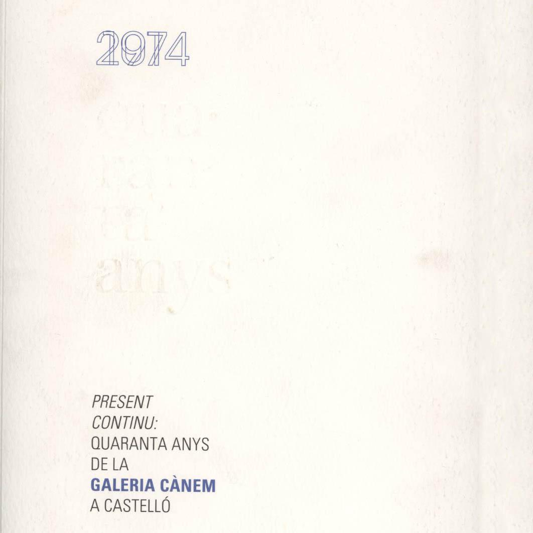 Catalogue | Present Continu: Quaranta anys de la Galeria Cànem